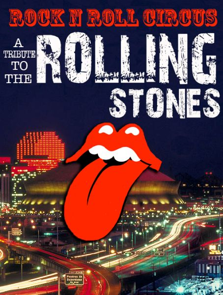 Rock N Roll Circus: Tribute To The Rolling Stones